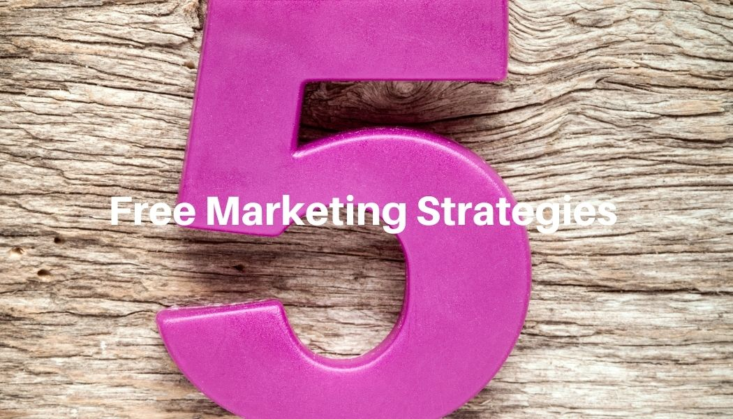 Five Free Marketing Strategies for Small Businesses